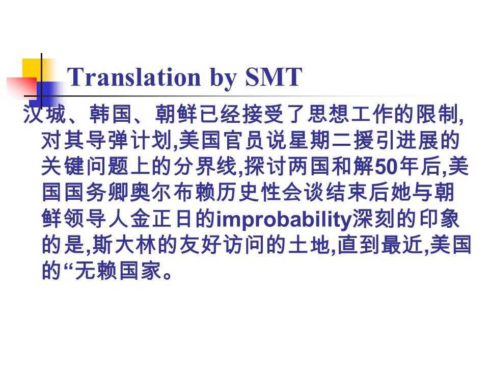 Translation by SMT,,, 50, improbability,,,