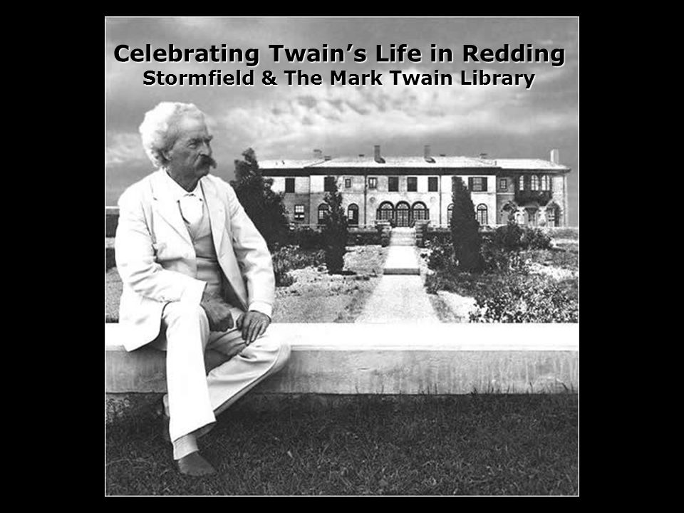Celebrating Twains Life in Redding Stormfield & The Mark Twain Library