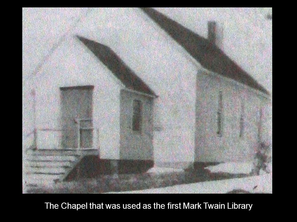 The Chapel that was used as the first Mark Twain Library