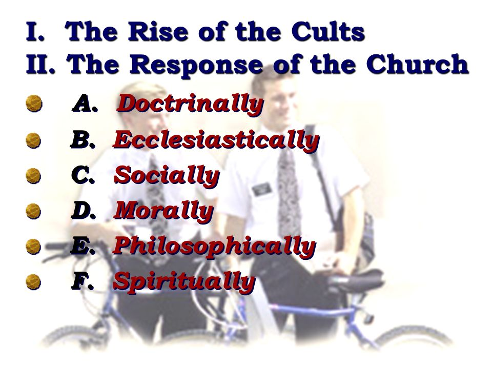 I. The Rise of the Cults II. The Response of the Church A.