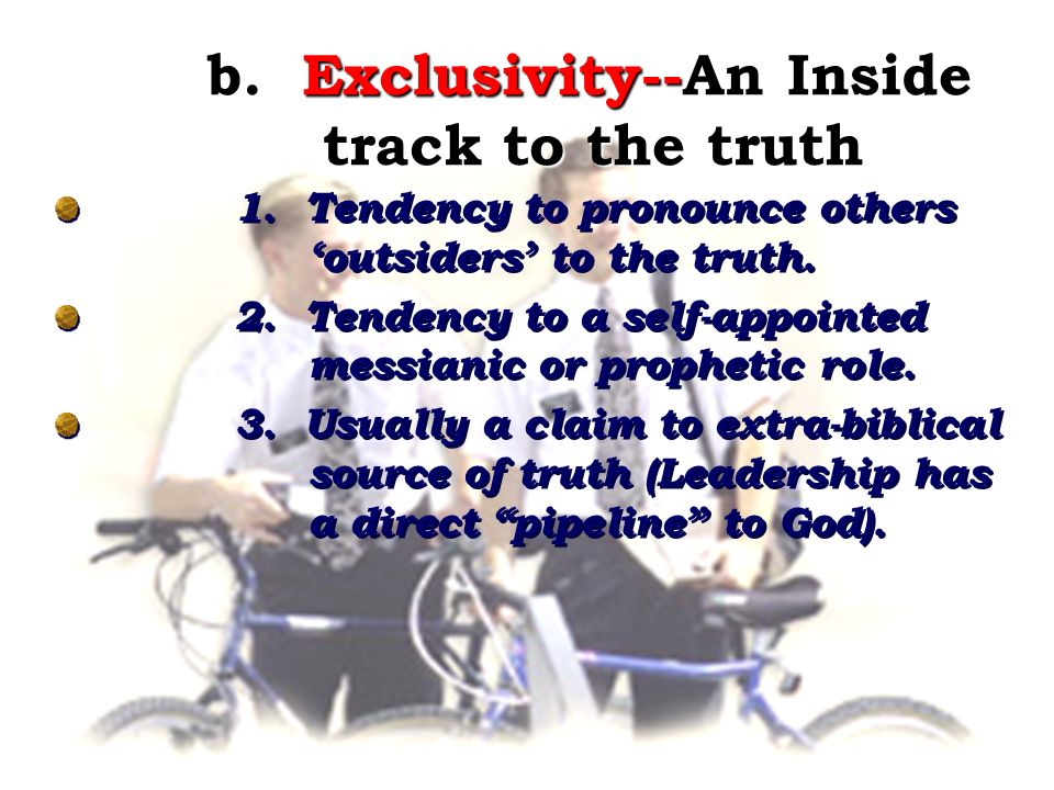 b. Exclusivity--An Inside track to the truth b. Exclusivity--An Inside track to the truth 1.