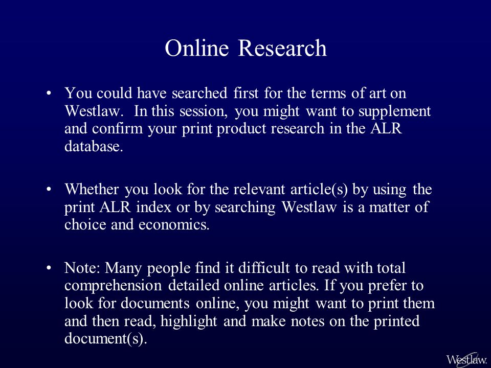 Online Research You could have searched first for the terms of art on Westlaw.