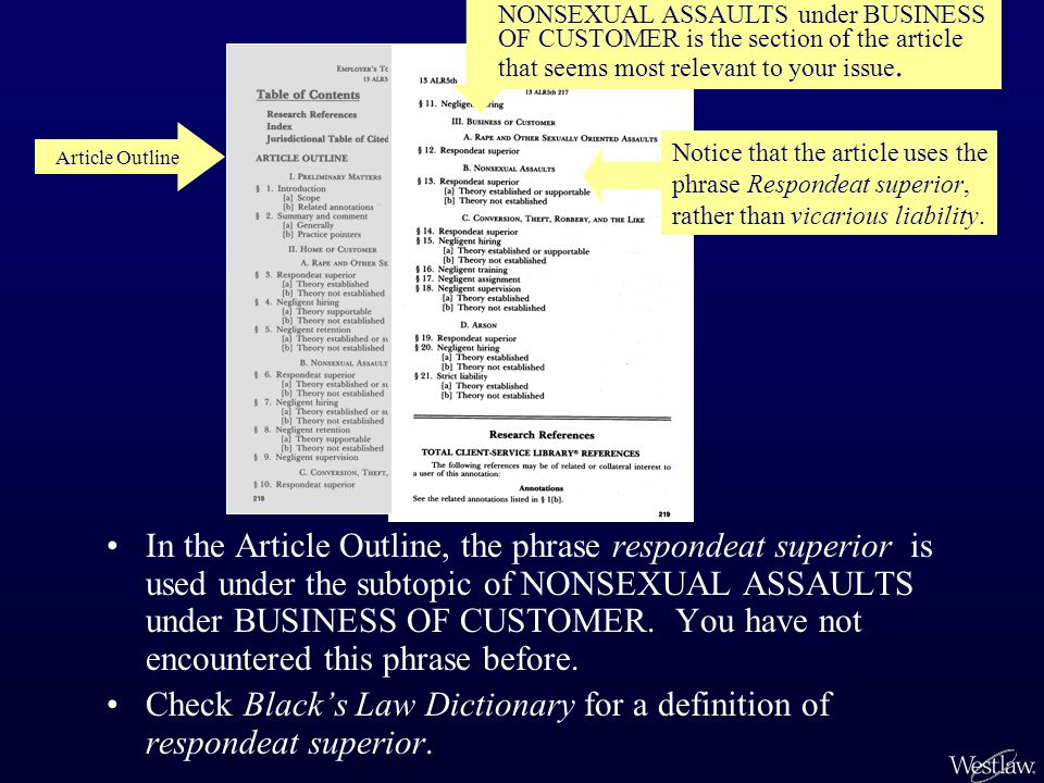 In the Article Outline, the phrase respondeat superior is used under the subtopic of NONSEXUAL ASSAULTS under BUSINESS OF CUSTOMER.