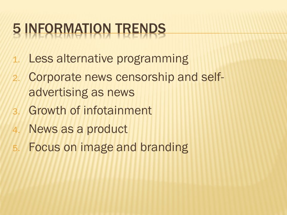 1. Less alternative programming 2. Corporate news censorship and self- advertising as news 3.