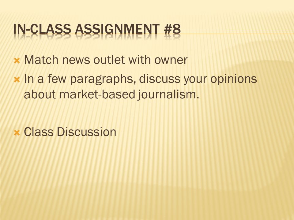 Match news outlet with owner In a few paragraphs, discuss your opinions about market-based journalism.