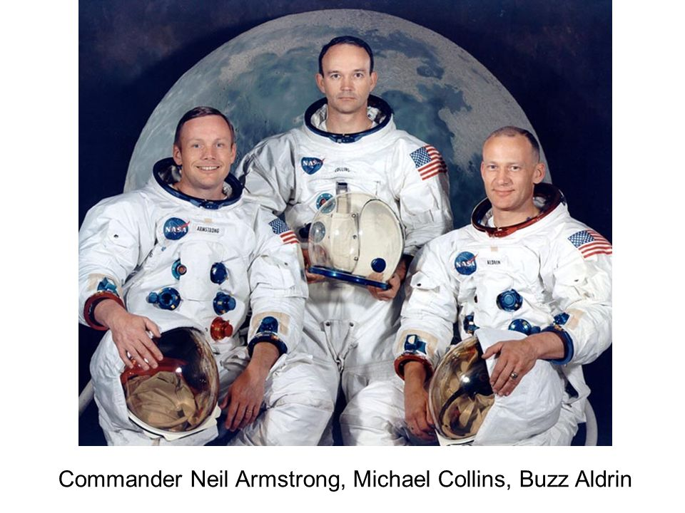 Commander Neil Armstrong, Michael Collins, Buzz Aldrin