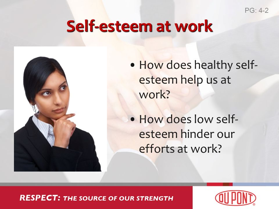 How does healthy self- esteem help us at work.