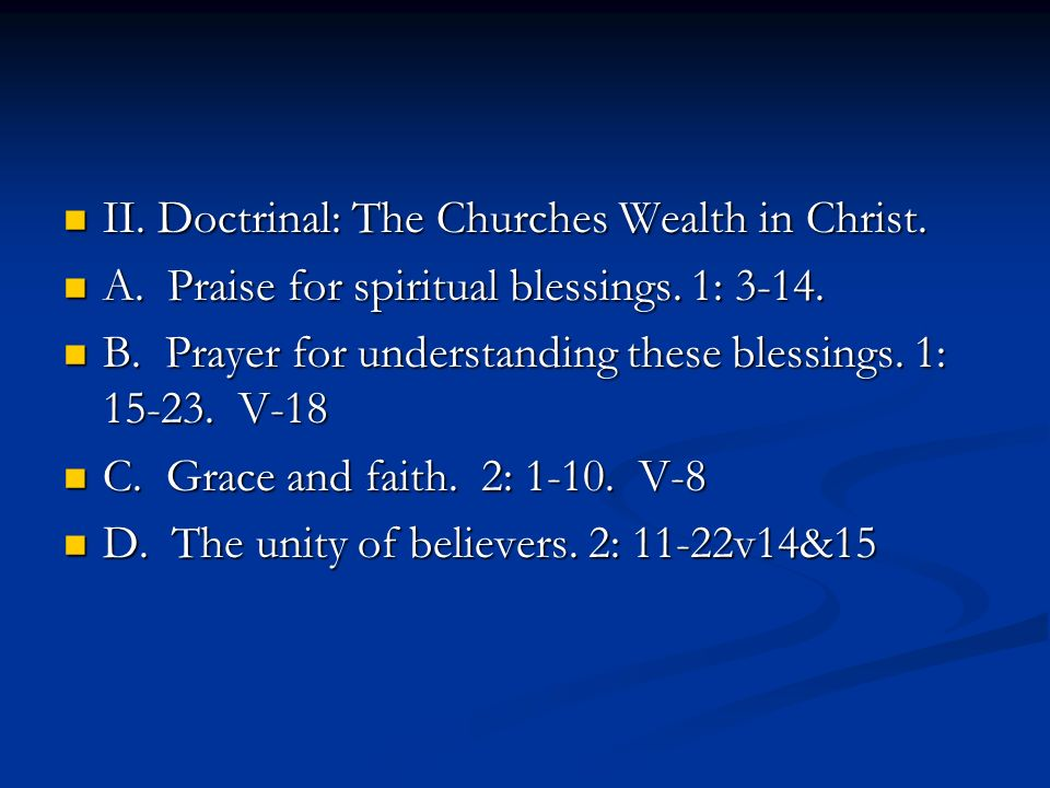 II. Doctrinal: The Churches Wealth in Christ. II.
