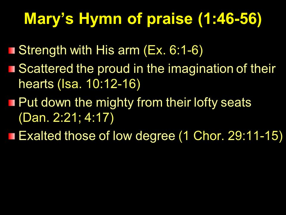 Marys Hymn of praise (1:46-56) Strength with His arm (Ex.