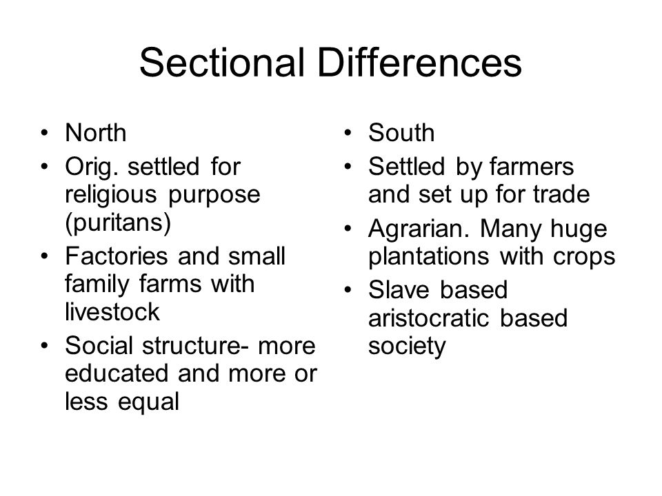 Sectional Differences North Orig.