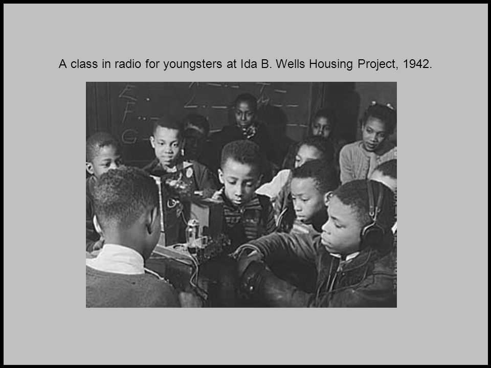 A class in radio for youngsters at Ida B. Wells Housing Project, 1942.