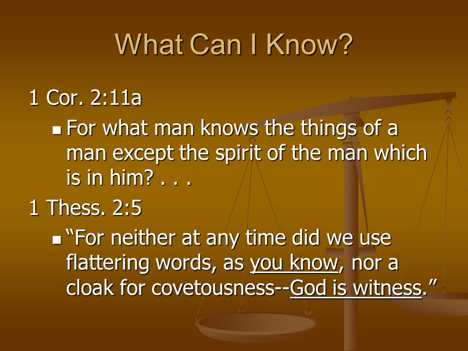 What Can I Know. 1 Cor.