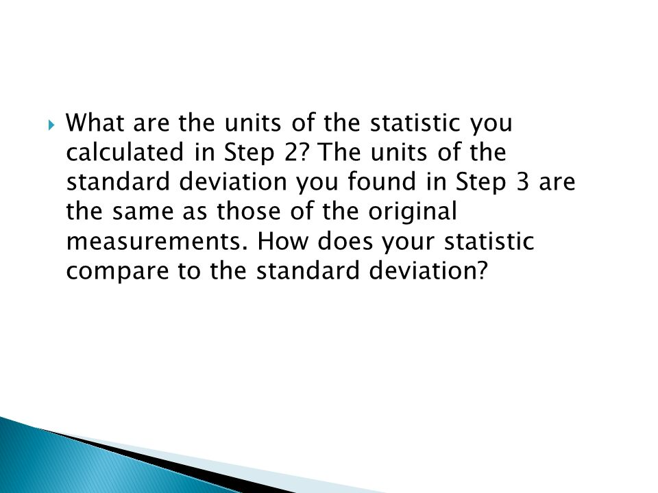 What are the units of the statistic you calculated in Step 2.