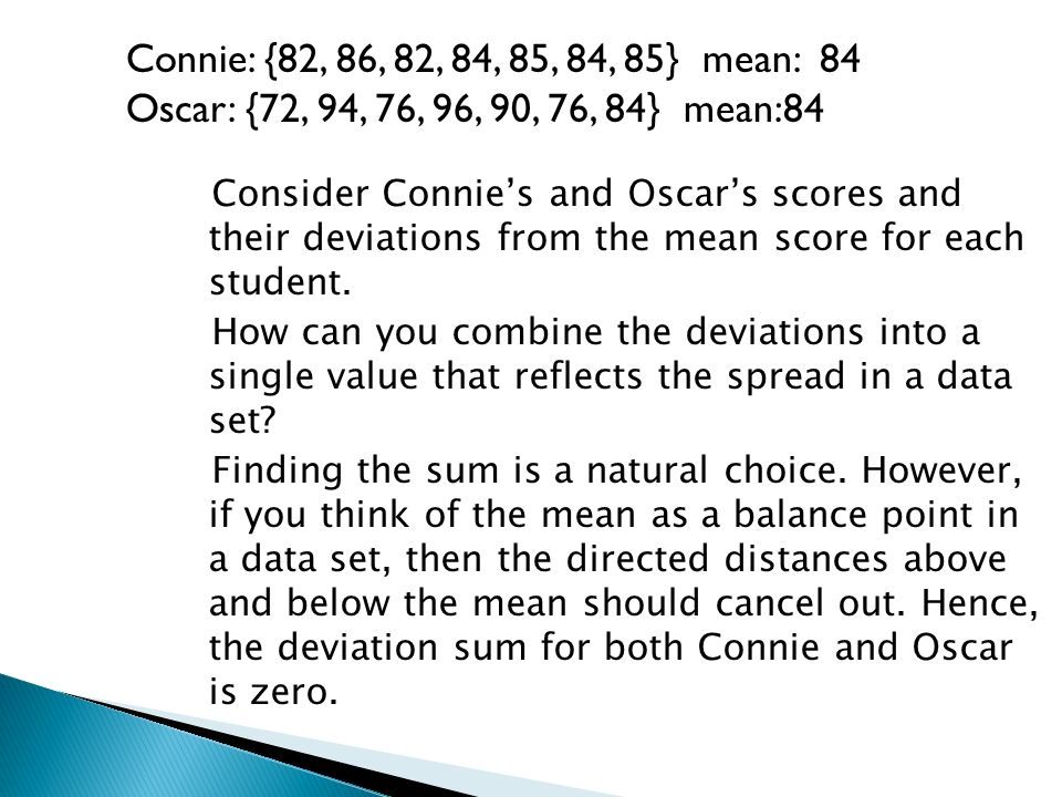 Consider Connies and Oscars scores and their deviations from the mean score for each student.