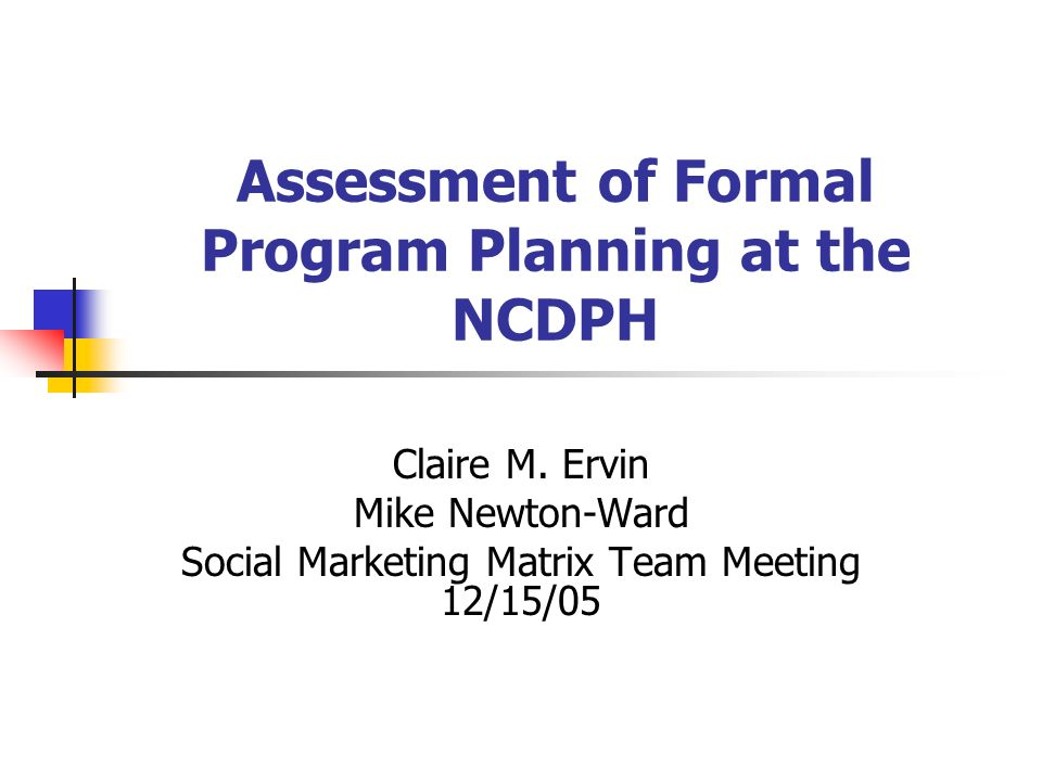 Assessment of Formal Program Planning at the NCDPH Claire M.