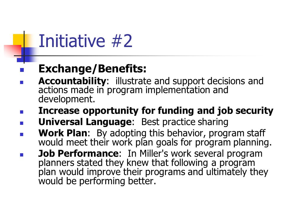Initiative #2 Exchange/Benefits: Accountability: illustrate and support decisions and actions made in program implementation and development.