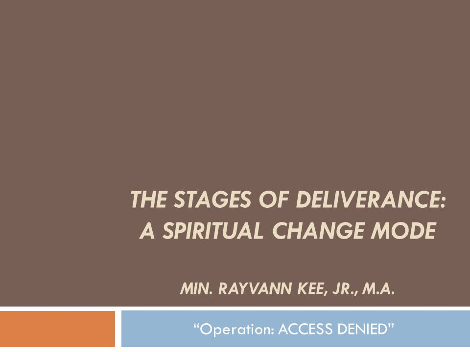 THE STAGES OF DELIVERANCE: A SPIRITUAL CHANGE MODE MIN.