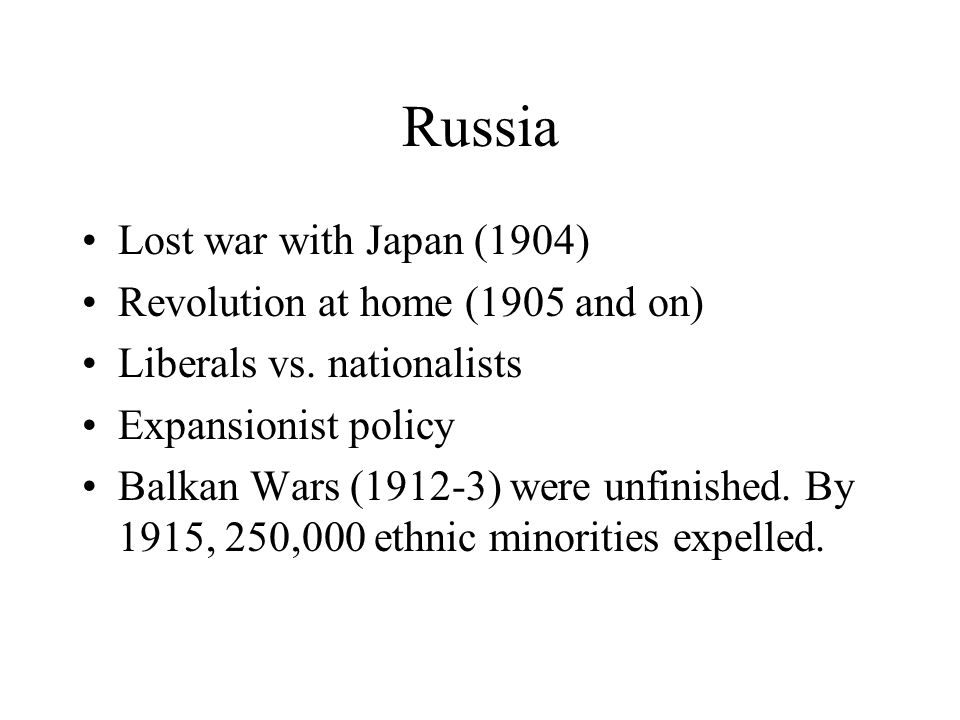Russia Lost war with Japan (1904) Revolution at home (1905 and on) Liberals vs.
