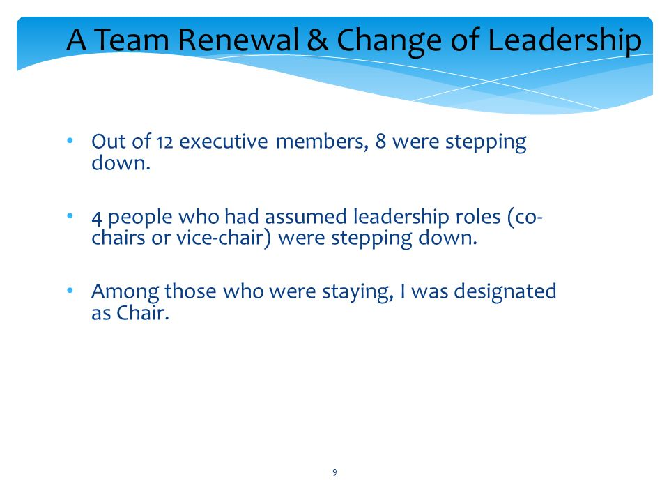 9 Out of 12 executive members, 8 were stepping down.