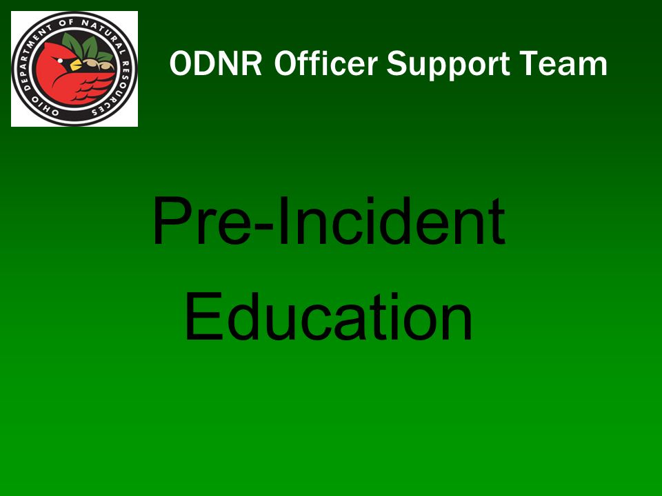 ODNR Officer Support Team Pre-Incident Education