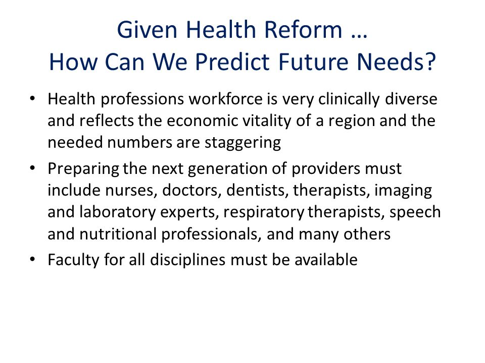 Given Health Reform … How Can We Predict Future Needs.