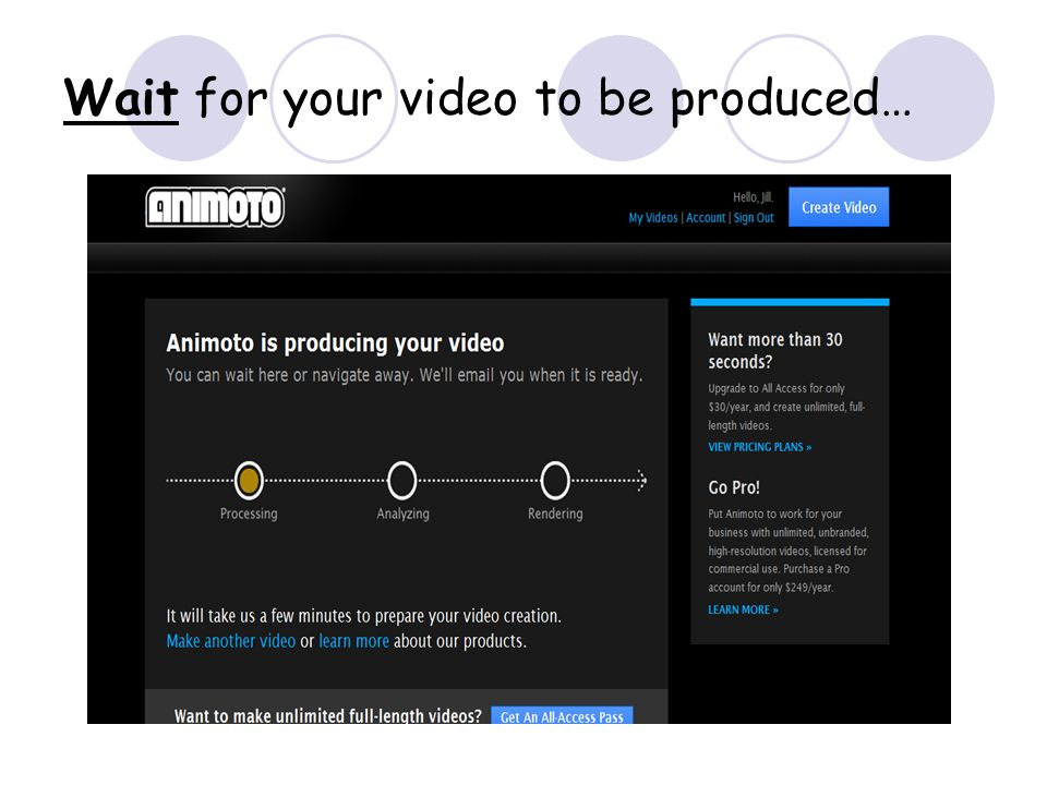 Wait for your video to be produced…