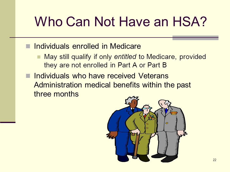 22 Who Can Not Have an HSA.