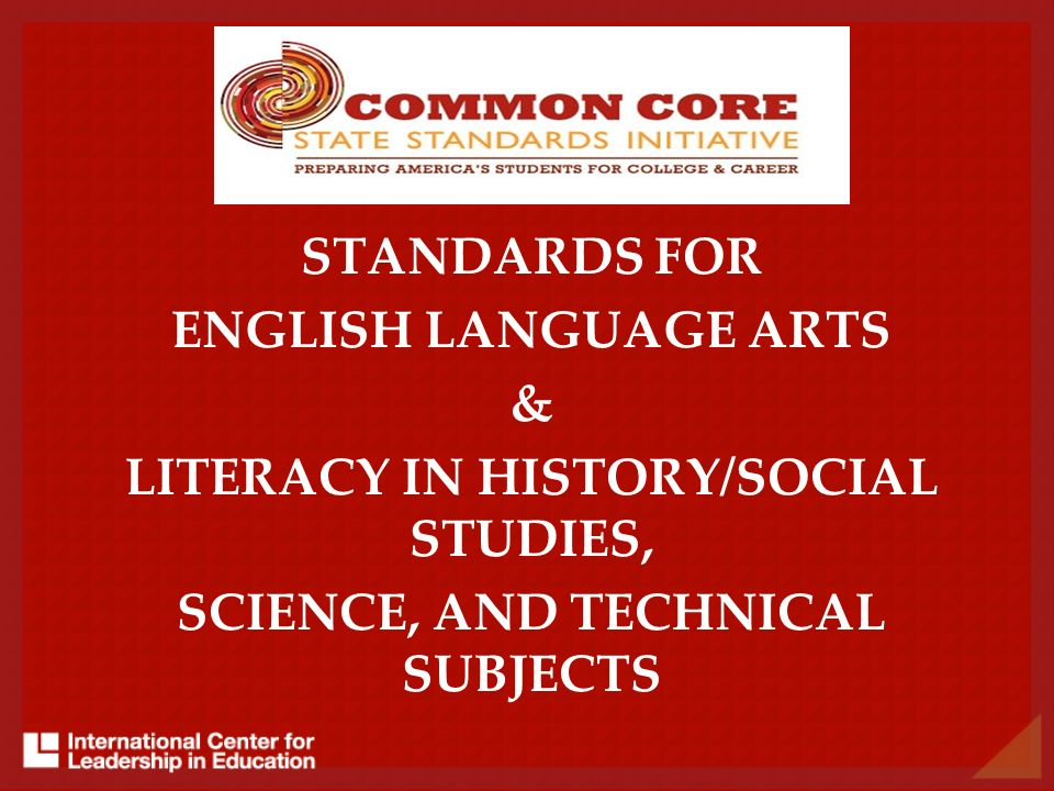 STANDARDS FOR ENGLISH LANGUAGE ARTS & LITERACY IN HISTORY/SOCIAL STUDIES, SCIENCE, AND TECHNICAL SUBJECTS