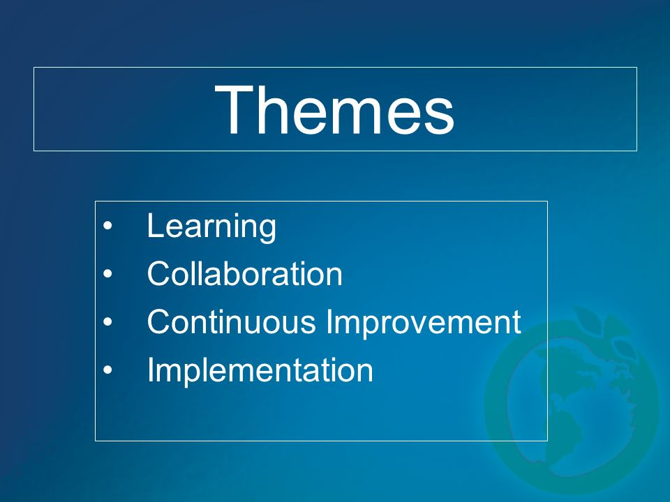 Themes Learning Collaboration Continuous Improvement Implementation