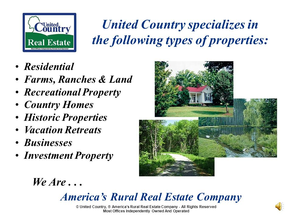 United Country specializes in the following types of properties: Residential Farms, Ranches & Land Recreational Property Country Homes Historic Properties Vacation Retreats Businesses Investment Property We Are...