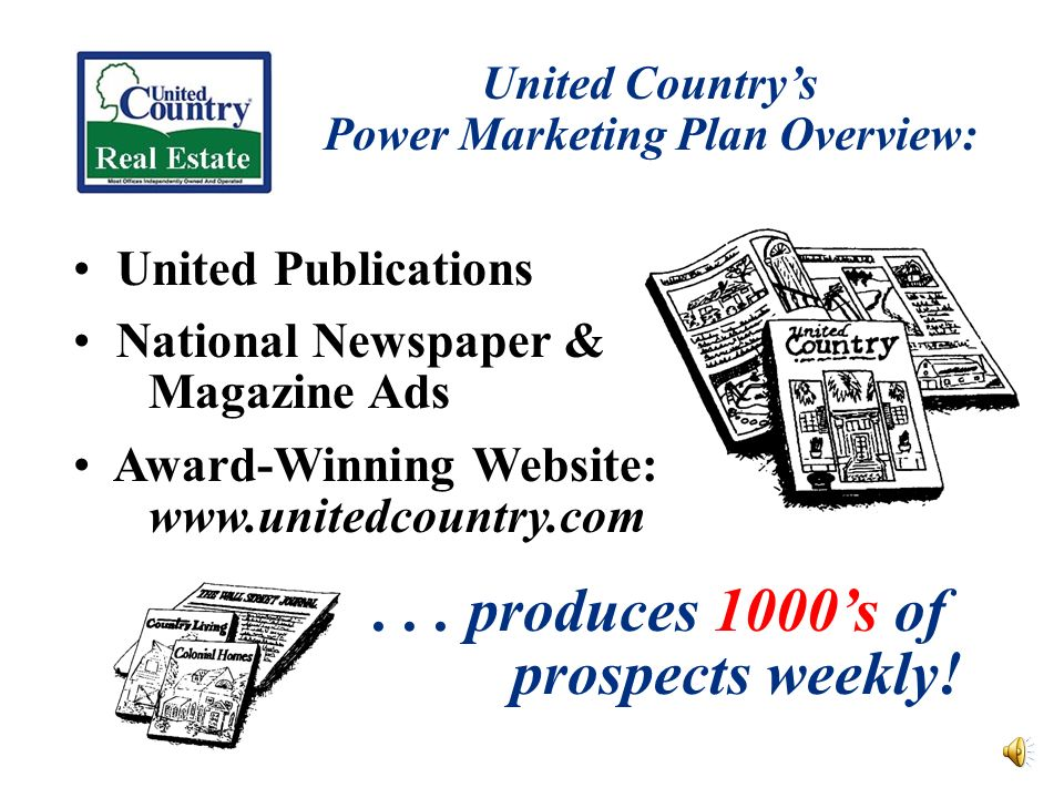 United Countrys Power Marketing Plan Overview: United Publications National Newspaper & Magazine Ads Award-Winning Website: www.unitedcountry.com...