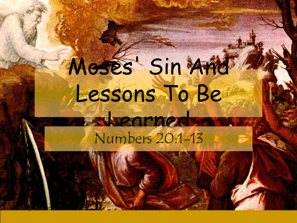 Larry A Bunch Moses Sin And Lessons To Be Learned Numbers 20:1-13