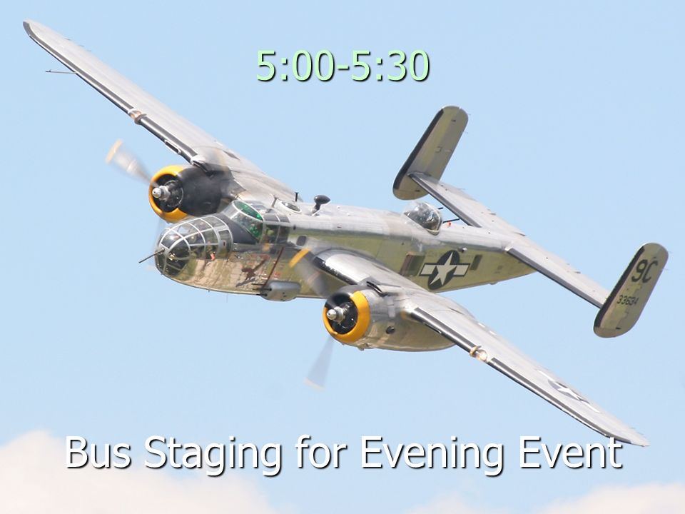 5:00-5:30 Bus Staging for Evening Event