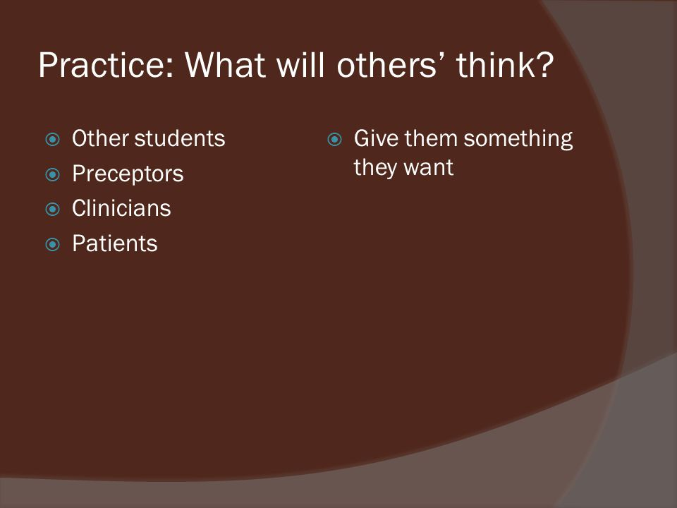 Practice: What will others think.