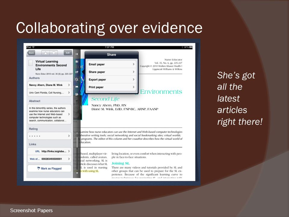 Collaborating over evidence Screenshot: Papers Shes got all the latest articles right there!
