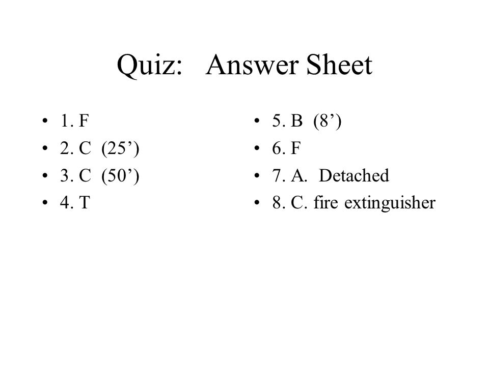 Quiz: Answer Sheet 1. F 2. C (25) 3. C (50) 4. T 5.