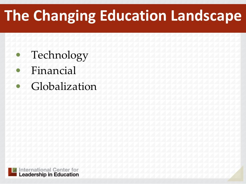 Technology Financial Globalization The Changing Education Landscape