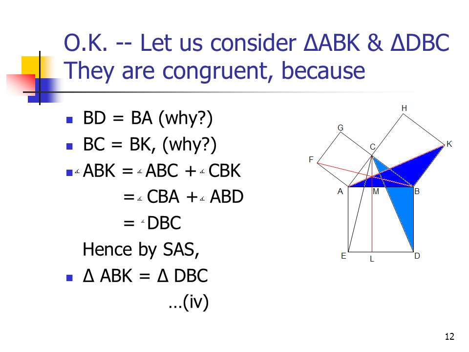 11 In the same way, Can you establish that The area of sq. BKHC =area of rect. BDLM…