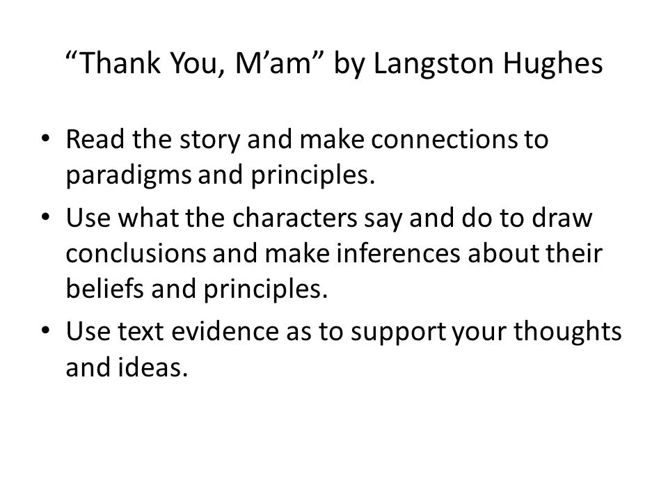 Thank You, Mam by Langston Hughes Read the story and make connections to paradigms and principles.