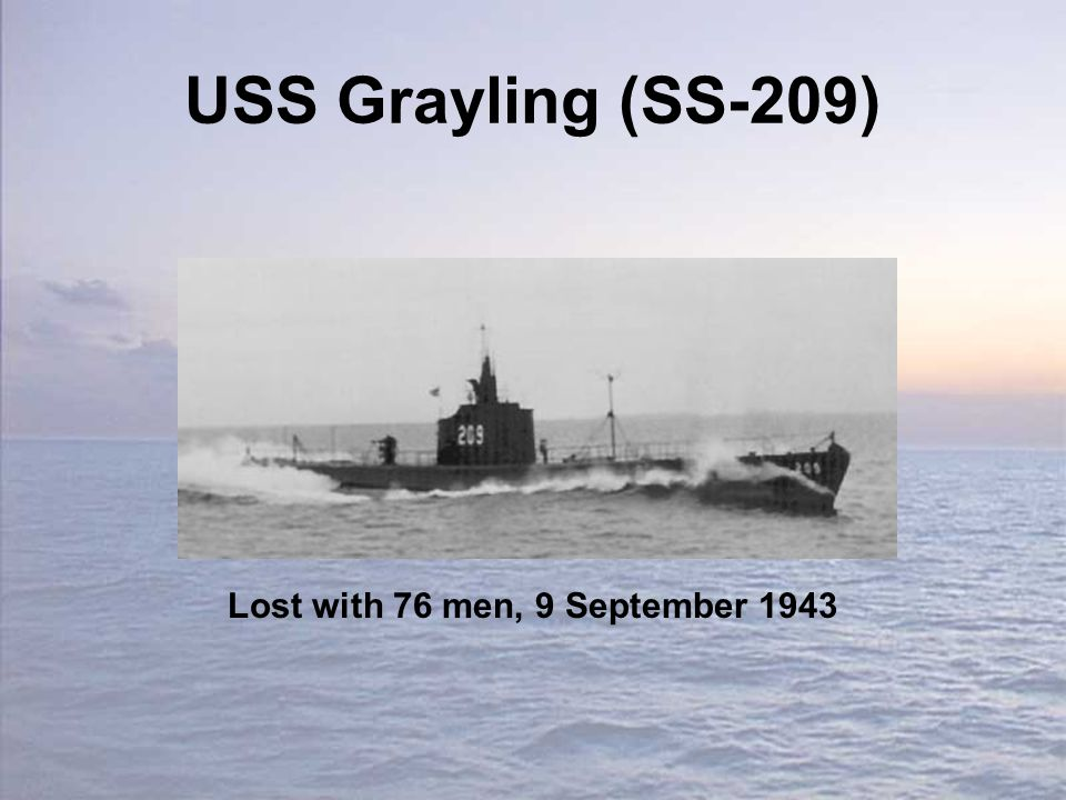USS Grayling (SS-209) Lost with 76 men, 9 September 1943