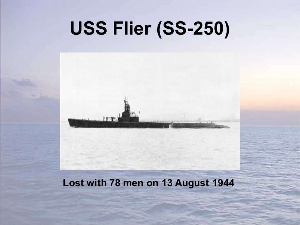 USS Flier (SS-250) Lost with 78 men on 13 August 1944