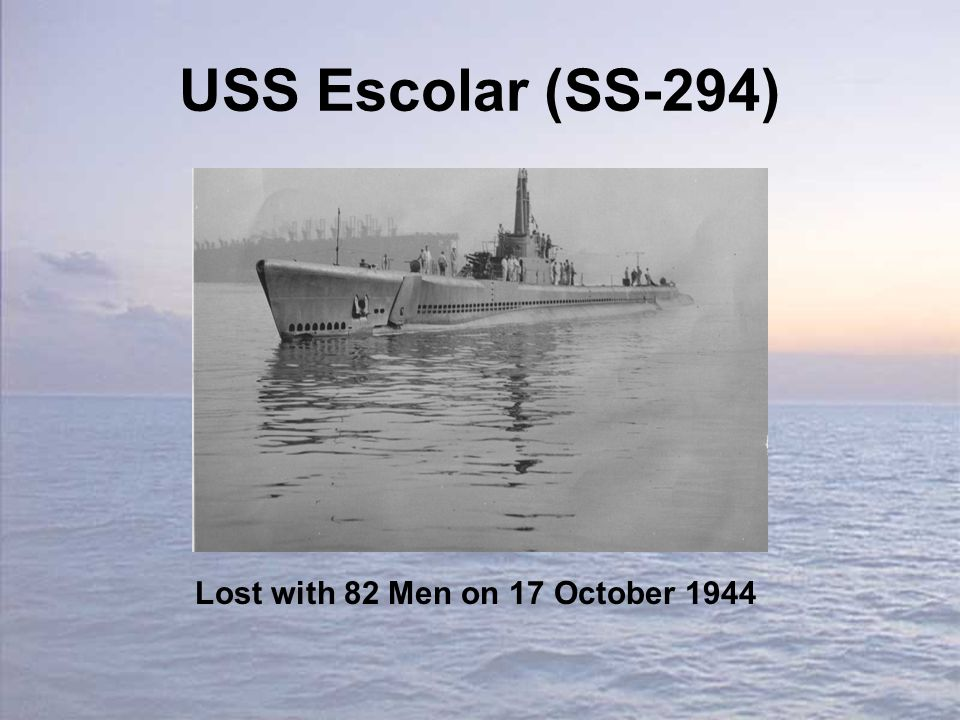 USS Escolar (SS-294) Lost with 82 Men on 17 October 1944
