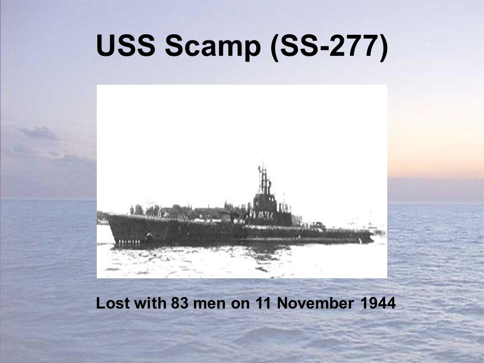 USS Scamp (SS-277) Lost with 83 men on 11 November 1944
