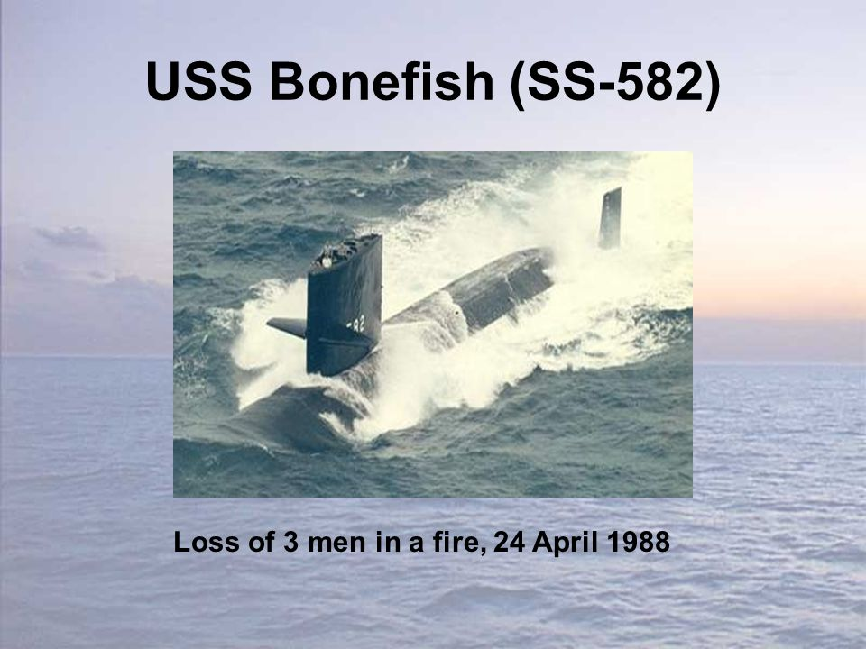 USS Bonefish (SS-582) Loss of 3 men in a fire, 24 April 1988