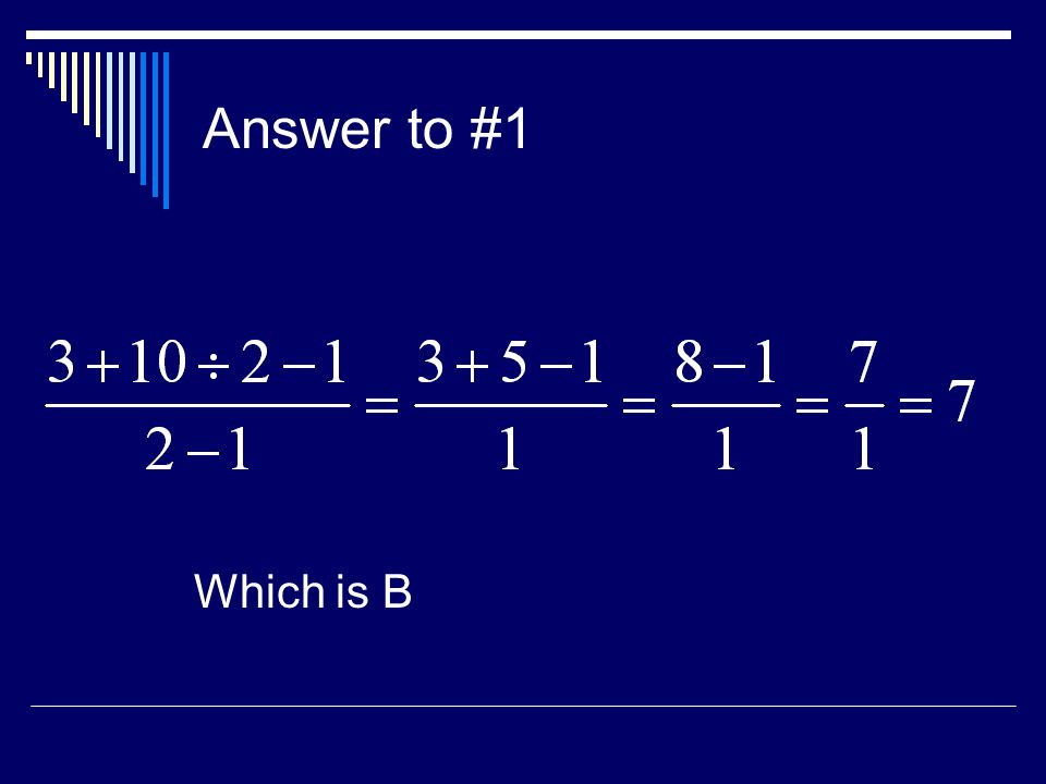 Answer to #1 Which is B