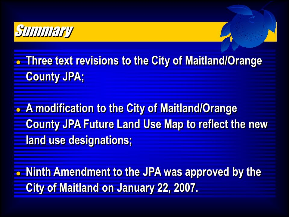 Three text revisions to the City of Maitland/Orange County JPA; .