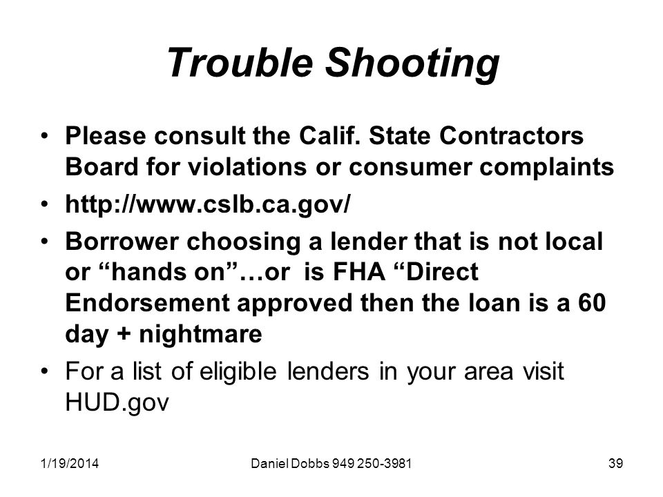 1/19/2014Daniel Dobbs Trouble Shooting Please consult the Calif.