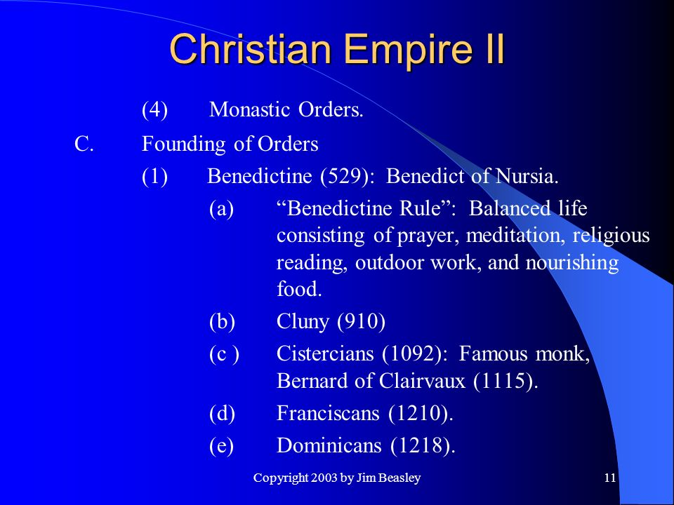 Copyright 2003 by Jim Beasley11 Christian Empire II (4)Monastic Orders.