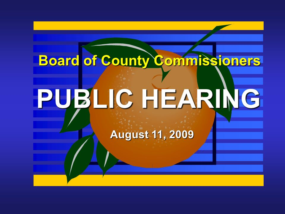 Board of County Commissioners PUBLIC HEARING August 11, 2009