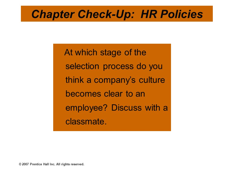 © 2007 Prentice Hall Inc. All rights reserved. What are your views on work- life initiatives.